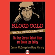 Blood Cold: Fame, Sex, and Murder in Hollywood Audiobook by Dennis McDougal, Mary Murphy Narrated by James Conlan