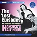 Hancock's Half Hour: The 'Lost' Episodes Radio/TV Program by Ray Galton, Alan Simpson Narrated by  uncredited