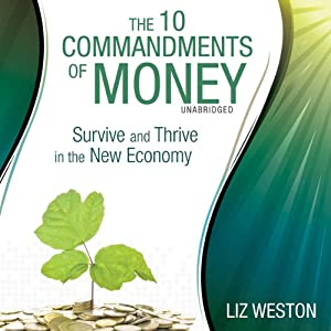 The 10 Commandments of Money: Survive and Thrive in the New Economy | [Liz Weston]