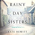 Rainy Day Sisters: Hartley-by-the-Sea, Book 1 | Kate Hewitt