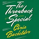 Throwback Special Audiobook by Chris Bachelder Narrated by R. C. Bray