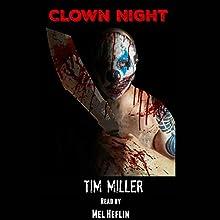 Clown Night Audiobook by Tim Miller Narrated by Mel Heflin