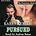 Pursued: The Protectors, Book 3 Audiobook by Karen Fenech Narrated by Andrea Bates