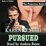 Pursued: The Protectors, Book 3 | Karen Fenech
