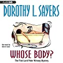 Whose Body?: The Lord Peter Wimsey Mysteries, Book 1 (       UNABRIDGED) by Dorothy L. Sayers Narrated by David Case
