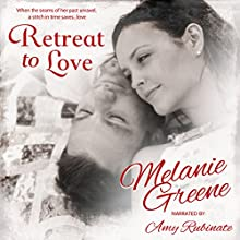 Retreat to Love | Livre audio Auteur(s) : Melanie Greene Narrateur(s) : Amy Rubinate