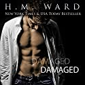 Damaged, Volume 1 (       UNABRIDGED) by H. M. Ward Narrated by Kitty Bang