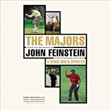 The Majors: In Pursuit of Golf's Holy Grail Audiobook by John Feinstein Narrated by John Feinstein