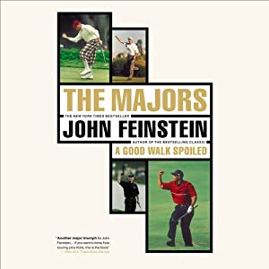 The Majors: In Pursuit of Golf's Holy Grail | [John Feinstein]