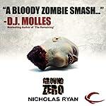 Ground Zero: A Zombie Apocalypse | Nicholas Ryan