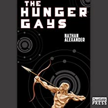 The Hunger Gays (       UNABRIDGED) by Nathan Alexander Narrated by Iggy Toma