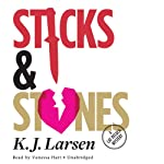 Sticks and Stones: A Cat DeLuca Mystery (       UNABRIDGED) by K. J. Larsen Narrated by Vanessa Hart