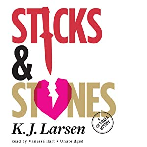 Sticks and Stones: A Cat DeLuca Mystery | [K. J. Larsen]