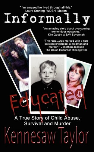 Informally Educated: A True Tale of Child Abuse, Survival and Murder