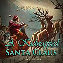 A Kidnapped Santa Claus Audiobook by L. Frank Baum Narrated by Max Bollinger