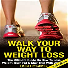 Walk Your Way to Weight Loss (       UNABRIDGED) by Lindsey P Narrated by Millian Quinteros