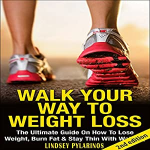 Walk Your Way to Weight Loss Audiobook