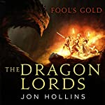The Dragon Lords: Fool's Gold | Jon Hollins