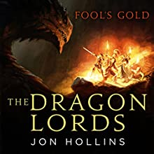 The Dragon Lords: Fool's Gold Audiobook by Jon Hollins Narrated by John Banks