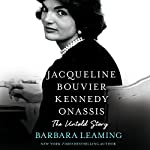 Jacqueline Bouvier Kennedy Onassis: The Untold Story | Barbara Leaming