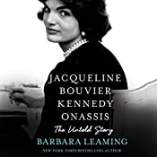 Jacqueline Bouvier Kennedy Onassis: The Untold Story | [Barbara Leaming]