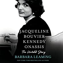 Jacqueline Bouvier Kennedy Onassis: The Untold Story (       UNABRIDGED) by Barbara Leaming Narrated by Eliza Foss