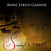 Sunday's Child | [Anne Lyken-Garner]