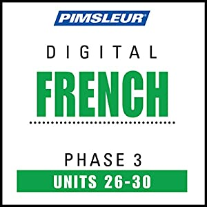 French Level 3 Lessons 26-30: Learn to Speak and Understand French with Pimsleur Language Programs | [ Pimsleur]