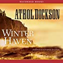 Winter Haven (       UNABRIDGED) by Athol Dickson Narrated by Katherine Kellgren