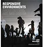 Book cover for Responsive Environments: Architecture, Art and Design
