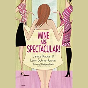 Mine Are Spectacular! | [Janice Kaplan, Lynn Schnurnberger]