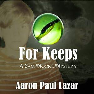 For Keeps: A Sam Moore Mystery, Book 3 | [Aaron Paul Lazar]
