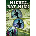 Nickel Bay Nick Audiobook by Dean Pitchford Narrated by Dean Pitchford