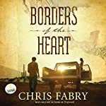 Borders of the Heart | Chris Fabry