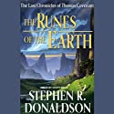 The Runes of the Earth (       UNABRIDGED) by Stephen R. Donaldson Narrated by Scott Brick