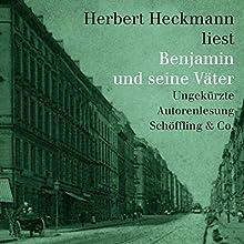 Benjamin und seine Väter Hörbuch von Herbert Heckmann Gesprochen von: Herbert Heckmann