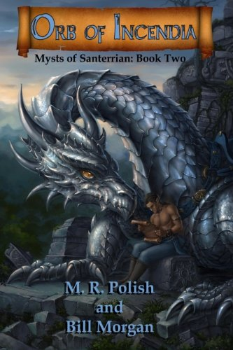 Orb of Incendia: Mysts of Santerrian Book Two (Volume 2)