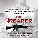 The Reaper: Autobiography of One of the Deadliest Special Ops Snipers (       UNABRIDGED) by Gary Brozek, Nicholas Irving Narrated by Jeff Gurner