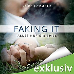 Faking it: Alles nur ein Spiel (Losing it 2) Hörbuch