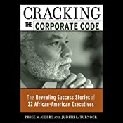 Cracking the Corporate Code: The Revealing Success Stories of 32 African American Executives | [Price M. Cobbs, Judith L. Turnock]