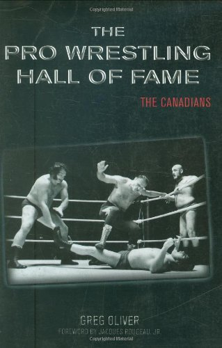 The Pro Wrestling Hall of Fame: The Canadians (Pro Wrestling Hall of Fame series)