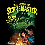 Swamp Scarefest: Tales from the Scaremaster, Book 2 | B. A. Frade,Stephanie Peters