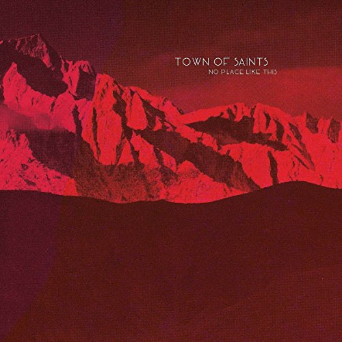 Town Of Saints-No Place Like This-CD-FLAC-2016-JLM Download