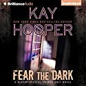 Fear the Dark: Bishop/Special Crimes Unit, Book 16 (       UNABRIDGED) by Kay Hooper Narrated by Joyce Bean