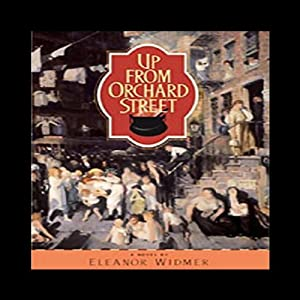 Up from Orchard Street | [Eleanor Widmer]