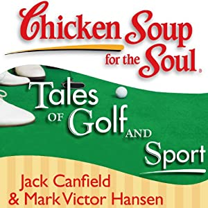 Chicken Soup for the Soul - Tales of Golf and Sport Audiobook