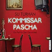 Kommissar Pascha: Ein Fall für Zeki Demirbilek | Su Turhan