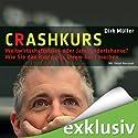 Crashkurs - Weltwirtschaftskrise oder Jahrhundertchance? (       ungekürzt) von Dirk Müller Gesprochen von: Detlef Bierstedt