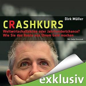 Crashkurs - Weltwirtschaftskrise oder Jahrhundertchance? | [Dirk Müller]