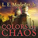 Colors of Chaos: Saga of Recluse, Book 9 Audiobook by L. E. Modesitt, Jr. Narrated by Kirby Heyborne